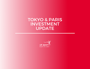 Paris and Tokyo investment update