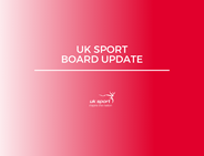UK Sport Board Update